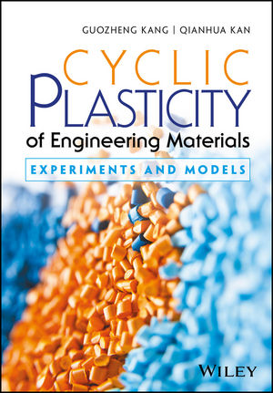 Cyclic Plasticity of Engineering Materials: Experiments and Models (1119180805) cover image