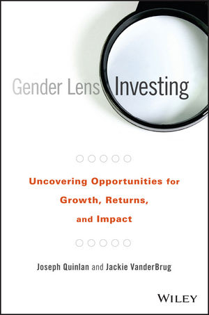 Gender Lens Investing: Uncovering Opportunities for Growth, Returns, and Impact (1119182905) cover image