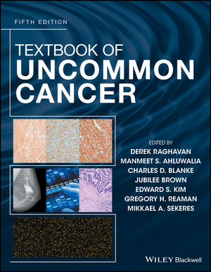 Textbook of Uncommon Cancer, 5th Edition