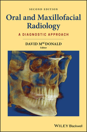 Oral and Maxillofacial Radiology: A Diagnostic Approach, Second Edition