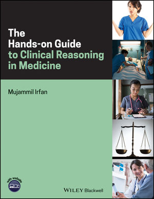 The Hands-on Guide to Clinical Reasoning in Medicine