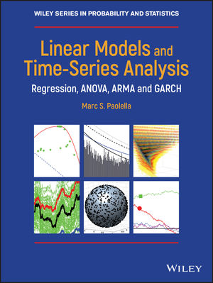 Linear Models and Time-Series Analysis: Regression, ANOVA, ARMA and GARCH
