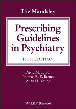 The Maudsley Prescribing Guidelines in Psychiatry, 13th Edition