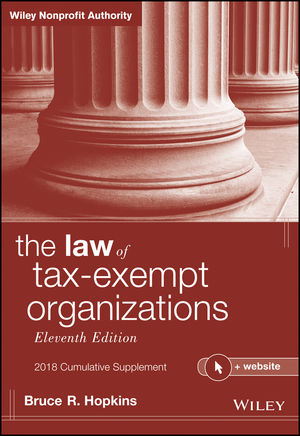 The Law of Tax-Exempt Organizations, 2018 Cumulative Supplement, 11th Edition