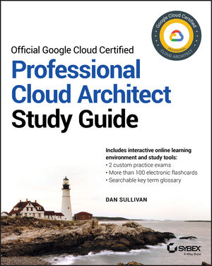 Google Professional Cloud Architect Study Guide