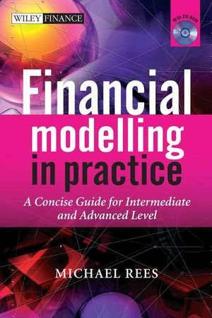Financial Modelling in Practice: A Concise Guide for Intermediate and Advanced Level (1119995205) cover image