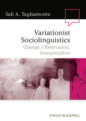 Variationist Sociolinguistics: Change, Observation, Interpretation (1405135905) cover image