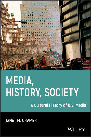 Media, History, Society: A Cultural History of U.S. Media (1405161205) cover image