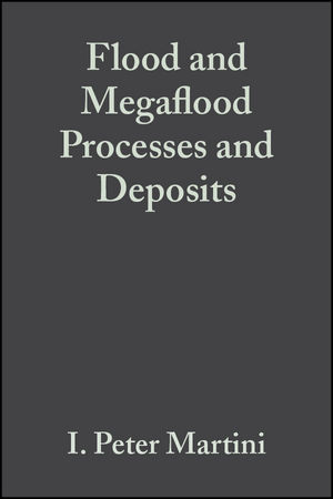 Flood and Megaflood Processes and Deposits: Recent and Ancient Examples (Special Publication 32 of the IAS) (1444304305) cover image