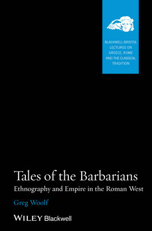 Tales of the Barbarians: Ethnography and Empire in the Roman West (1444390805) cover image