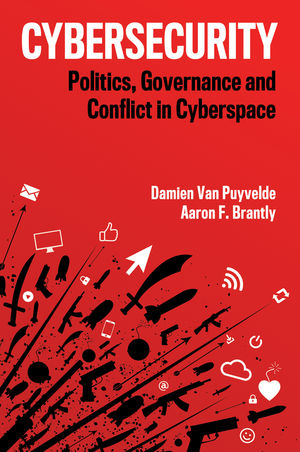 Cybersecurity: Politics, Governance and Conflict in Cyberspace