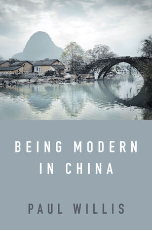 Being Modern in China: A Western Cultural Analysis of Modernity, Tradition and Schooling in China Today