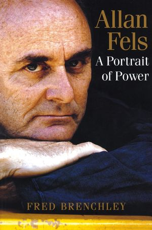 Allan Fels: A Portrait of Power