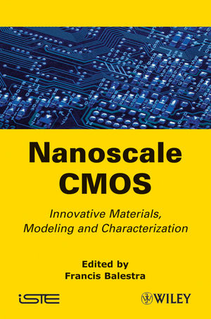 Nanoscale CMOS: Innovative Materials, Modeling and Characterization (1848211805) cover image