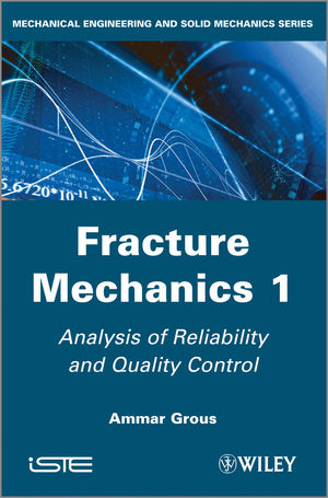 Fracture Mechanics 1: Analysis of Reliability and Quality Control
