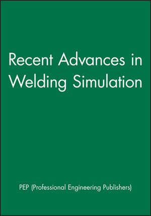 Recent Advances in Welding Simulation