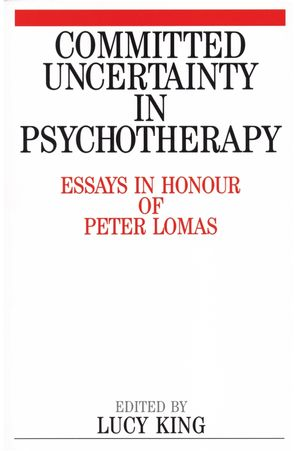 Committed Uncertainty in Psychotherapy
