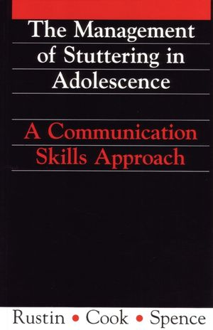Management of Stuttering in Adolescence : A Communication Skills Approach