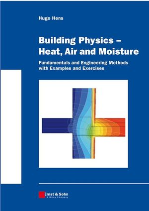Building Physics -- Heat, Air and Moisture: Fundamentals and Engineering Methods with Examples and Exercises (3433601305) cover image