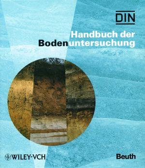 Handbuch der Bodenuntersuchung: Aktuelles Grundwerk.