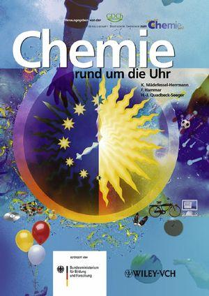 Chemie rund um die Uhr: Das Buch zum Jahr der Chemie