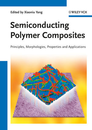 Semiconducting Polymer Composites: Principles, Morphologies, Properties and Applications (3527330305) cover image