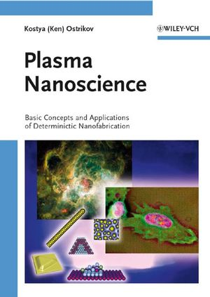 Plasma Nanoscience: Basic Concepts and Applications of Deterministic Nanofabrication (3527407405) cover image