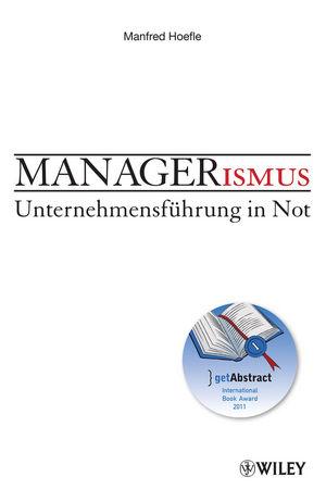 Managerismus: Unternehmensführung in Not