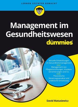 Management im Gesundheitswesen f�r Dummies