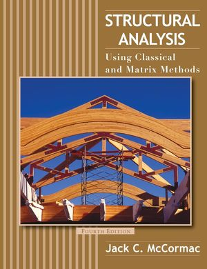 Structural Analysis: Using Classical and Matrix Methods, 4th Edition (EHEP000005) cover image