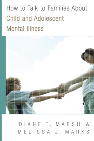How to Talk to Families About Child and Adolescent Mental Illness