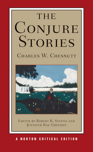 The Conjure Stories: Norton Critical Edition