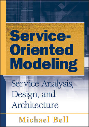 Service-Oriented Modeling (SOA): Service Analysis, Design, and Architecture (0470255706) cover image