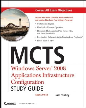 MCTS: Windows Server 2008 Applications Infrastructure Configuration Study Guide: Exam 70-643 (0470261706) cover image