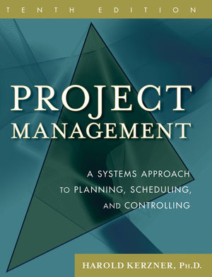 Project Management: A Systems Approach to Planning, Scheduling, and Controlling, 10th Edition (0470278706) cover image