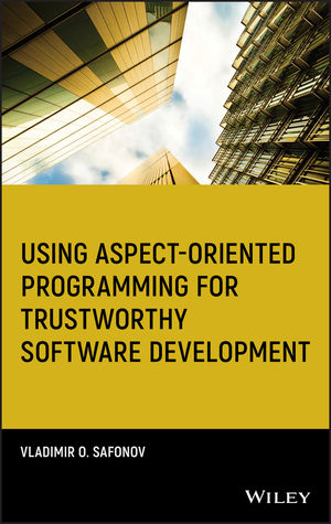 Using Aspect-Oriented Programming for Trustworthy Software Development (0470283106) cover image