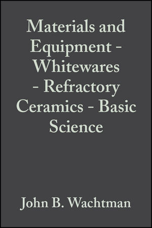 Materials and Equipment - Whitewares - Refractory Ceramics - Basic Science, Volume 16, Issue 1