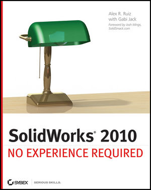 SolidWorks 2010: No Experience Required