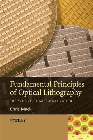 Book Cover Image for Fundamental Principles of Optical Lithography: The Science of Microfabrication