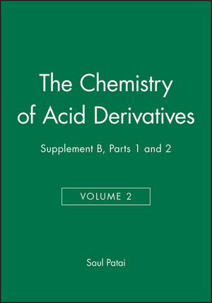 The Chemistry of Acid Derivatives, Supplement B, Volume 2, Parts 1 and 2