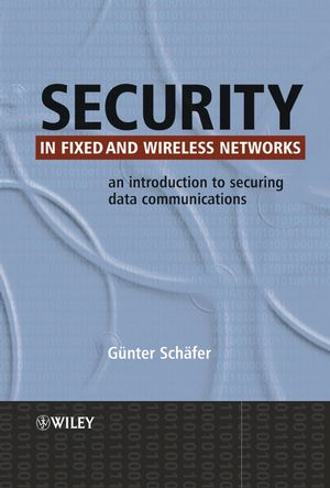 Security in Fixed and Wireless Networks: An Introduction to Securing Data Communications (0470863706) cover image