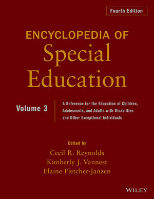 Encyclopedia of Special Education, Volume 3: A Reference for the Education of Children, Adolescents, and Adults Disabilities and Other Exceptional Individuals, 4th Edition