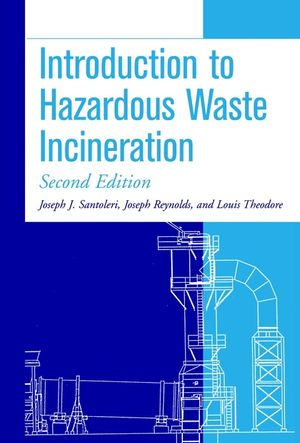 Introduction to Hazardous Waste Incineration, 2nd Edition