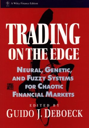 Trading on the Edge: Neural, Genetic, and Fuzzy Systems for Chaotic Financial Markets