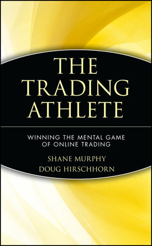 The Trading Athlete: Winning the Mental Game of Online Trading (0471418706) cover image