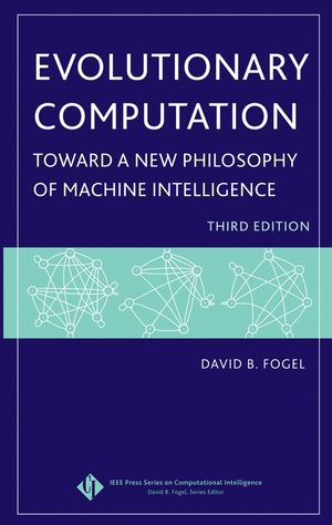 Evolutionary Computation: Toward a New Philosophy of Machine Intelligence, 3rd Edition (0471749206) cover image
