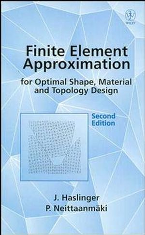 Finite Element Approximation for Optimal Shape, Material and Topology Design, 2nd Edition (0471958506) cover image