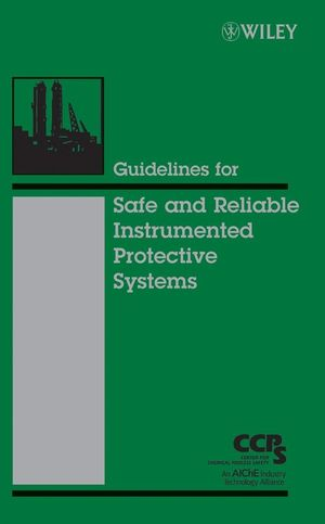Guidelines for Safe and Reliable Instrumented Protective Systems (0471979406) cover image