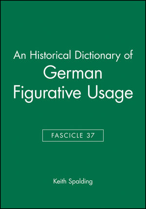 An Historical Dictionary of German Figurative Usage, Fascicle 37