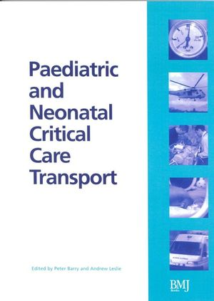 Paediatric and Neonatal Critical Care Transport (0727917706) cover image